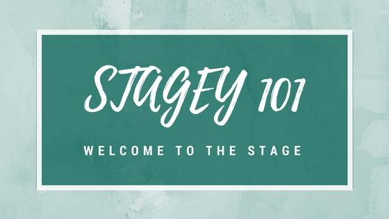 Stagey 101: Welcome To The Stage