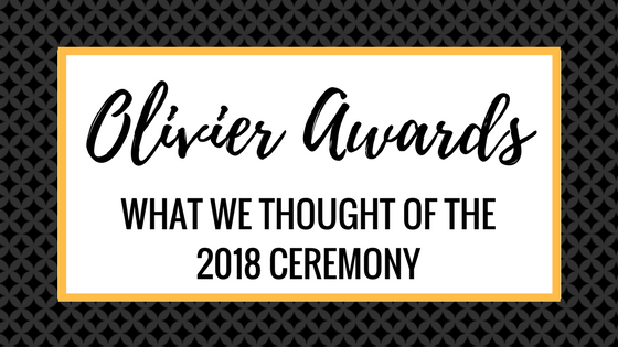 REVIEW: Olivier Awards 2018